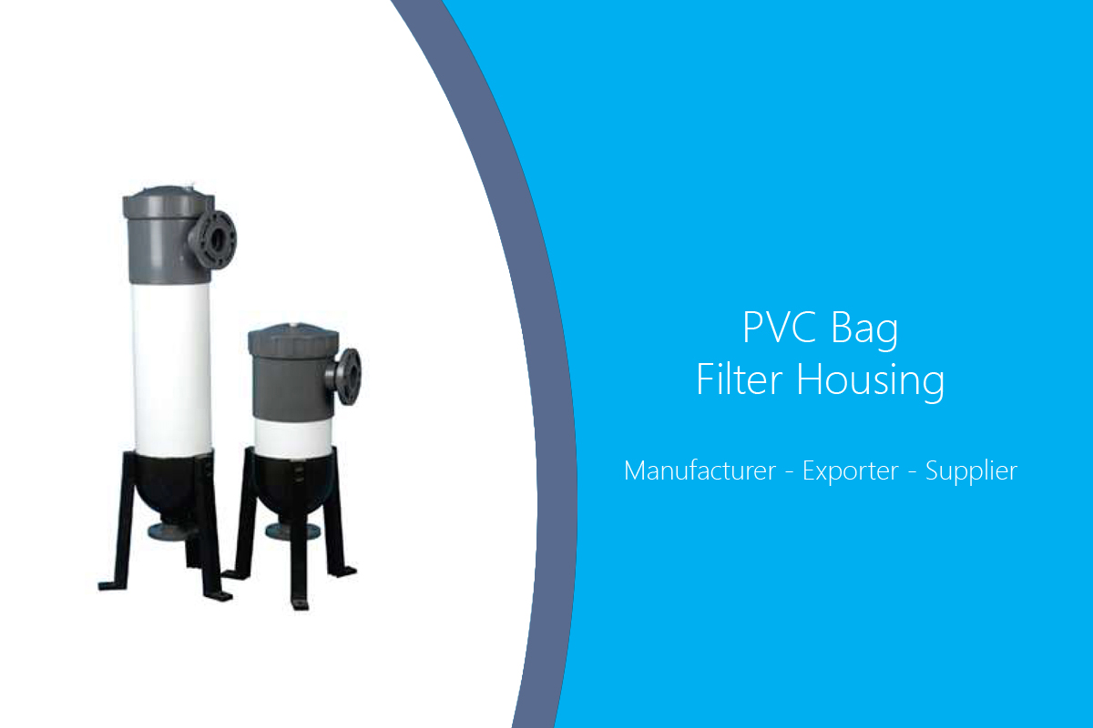 PVC Bag Filter Housing Manufacturer India